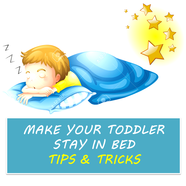 How can we get our toddler to stay in bed? Tips & Tricks ...
